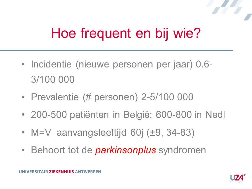 Hoe frequent en bij wie Incidentie (nieuwe personen per jaar) 0.6-3/100 000. Prevalentie (# personen) 2-5/100 000.