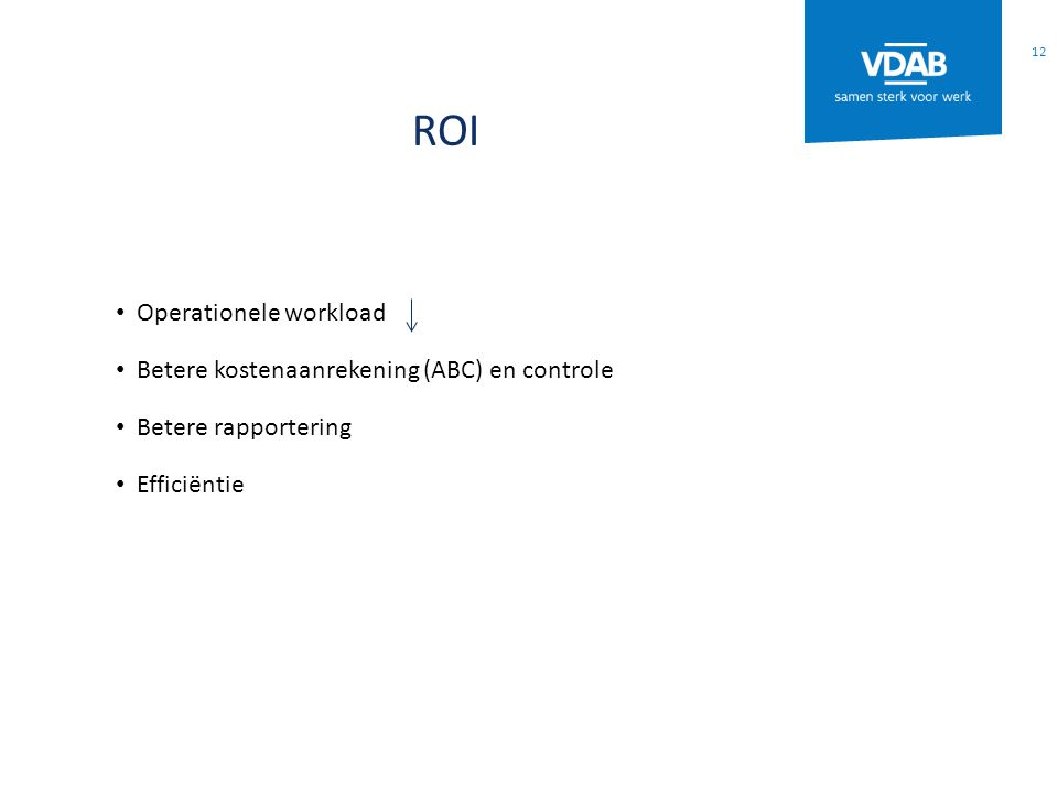 ROI Operationele workload Betere kostenaanrekening (ABC) en controle