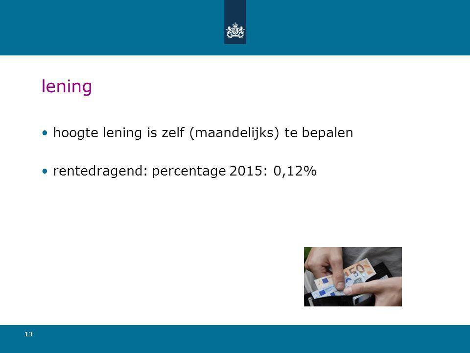 lening hoogte lening is zelf (maandelijks) te bepalen