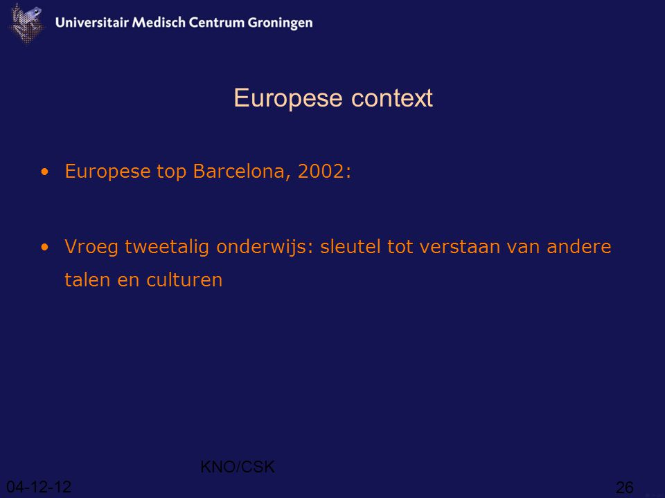 Europese context Europese top Barcelona, 2002: