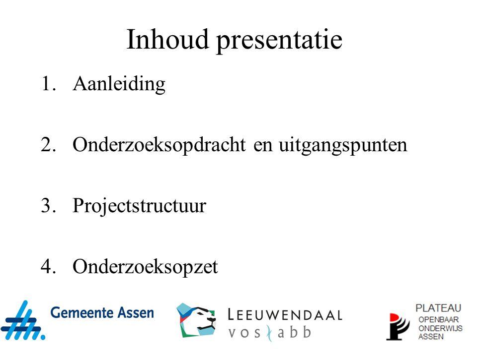 Inhoud presentatie Aanleiding Onderzoeksopdracht en uitgangspunten