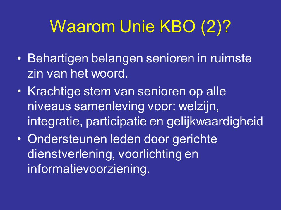 Waarom Unie KBO (2) Behartigen belangen senioren in ruimste zin van het woord.