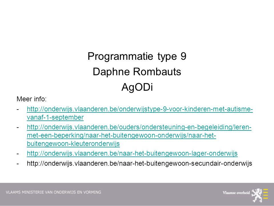 Programmatie type 9 Daphne Rombauts AgODi Meer info:
