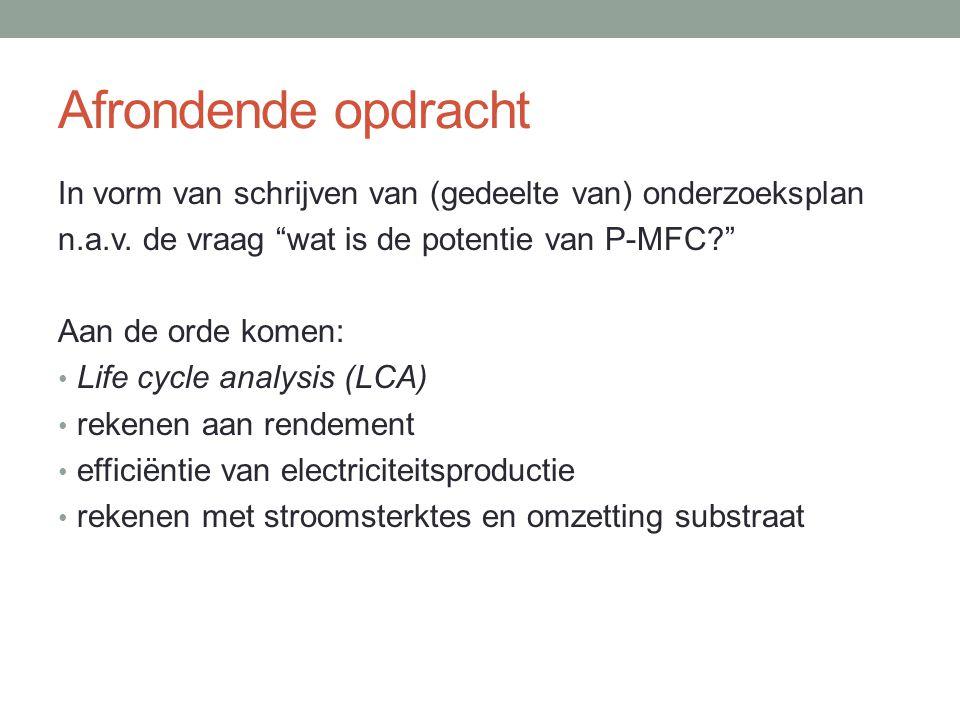 Afrondende opdracht In vorm van schrijven van (gedeelte van) onderzoeksplan. n.a.v. de vraag wat is de potentie van P-MFC