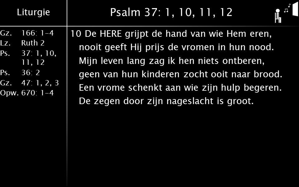 Psalm 37: 1, 10, 11, 12