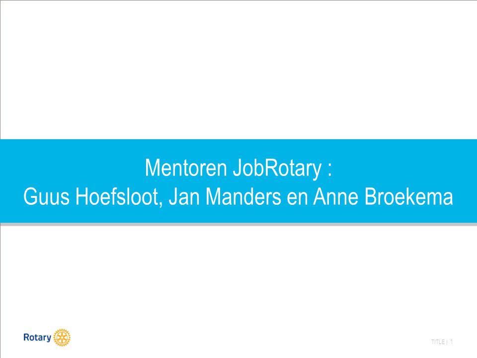Mentoren JobRotary : Guus Hoefsloot, Jan Manders en Anne Broekema
