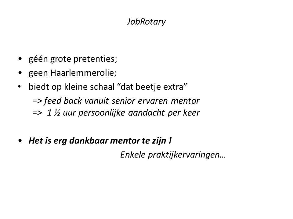 JobRotary géén grote pretenties; geen Haarlemmerolie; biedt op kleine schaal dat beetje extra