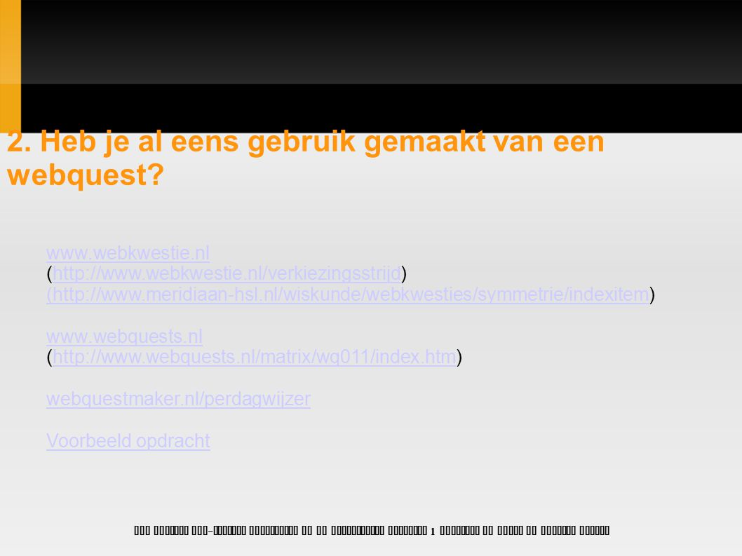 2. Heb je al eens gebruik gemaakt van een webquest
