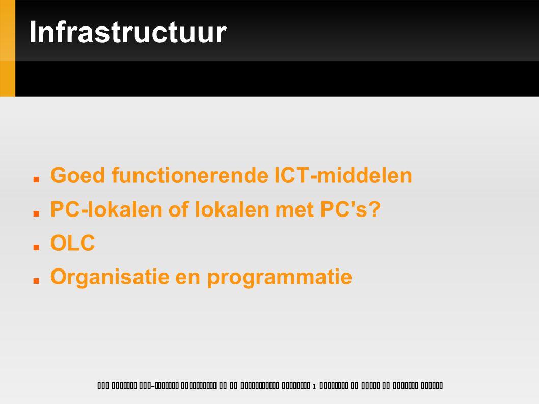 Infrastructuur Goed functionerende ICT-middelen