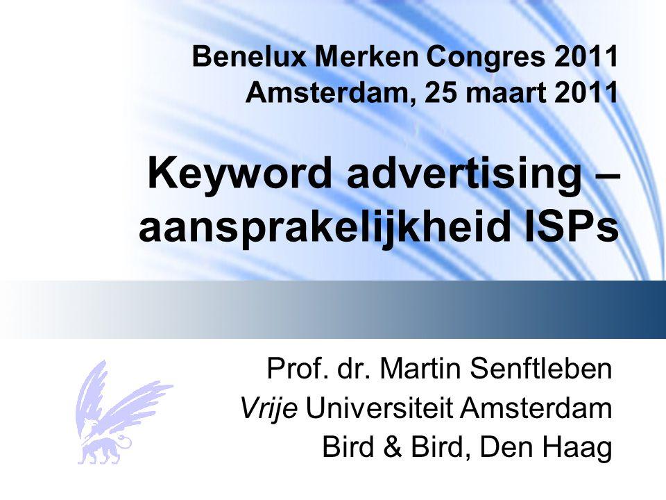 Benelux Merken Congres 2011 Amsterdam, 25 maart 2011 Keyword advertising – aansprakelijkheid ISPs
