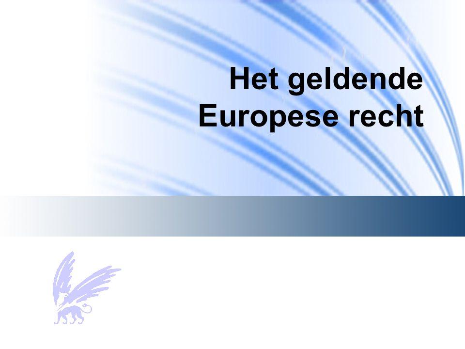 Het geldende Europese recht