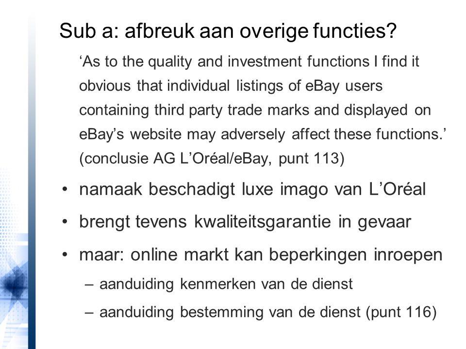 Sub a: afbreuk aan overige functies