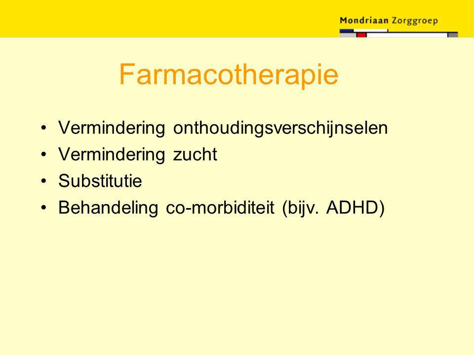 Farmacotherapie Vermindering onthoudingsverschijnselen