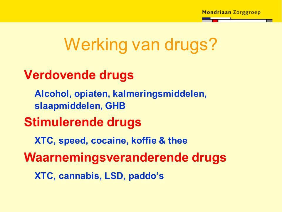 Werking van drugs Verdovende drugs