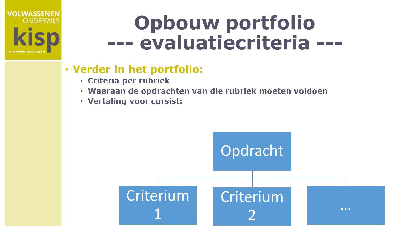 Opbouw portfolio --- evaluatiecriteria ---