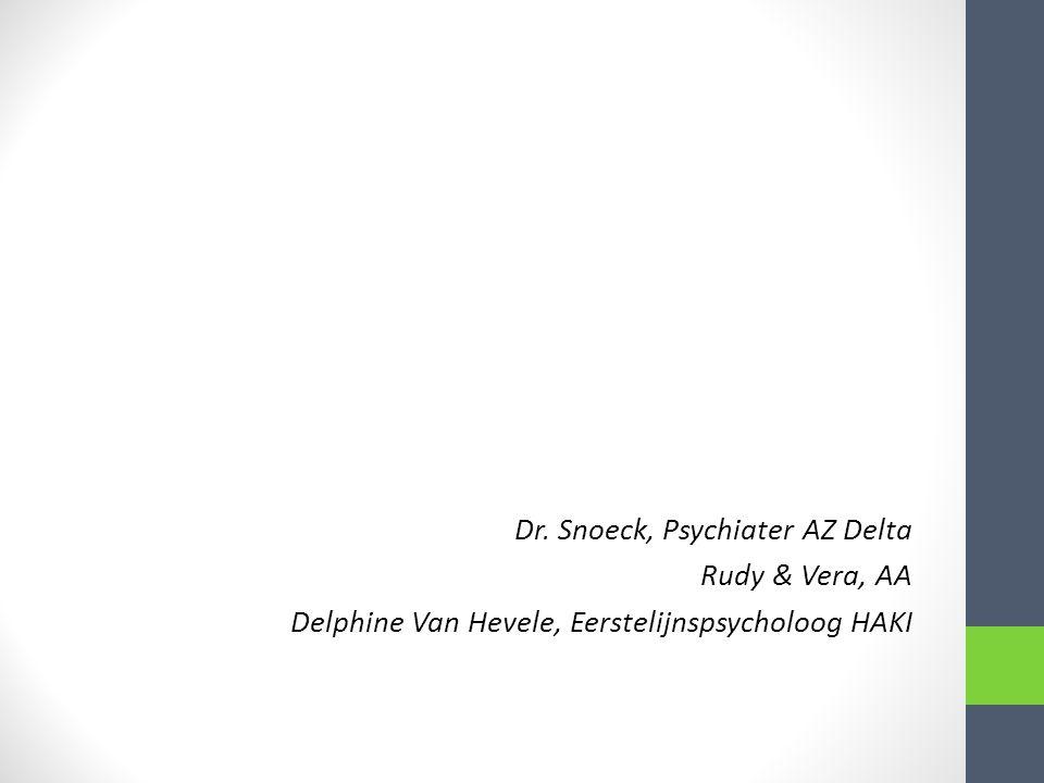 Dr. Snoeck, Psychiater AZ Delta Rudy & Vera, AA Delphine Van Hevele, Eerstelijnspsycholoog HAKI