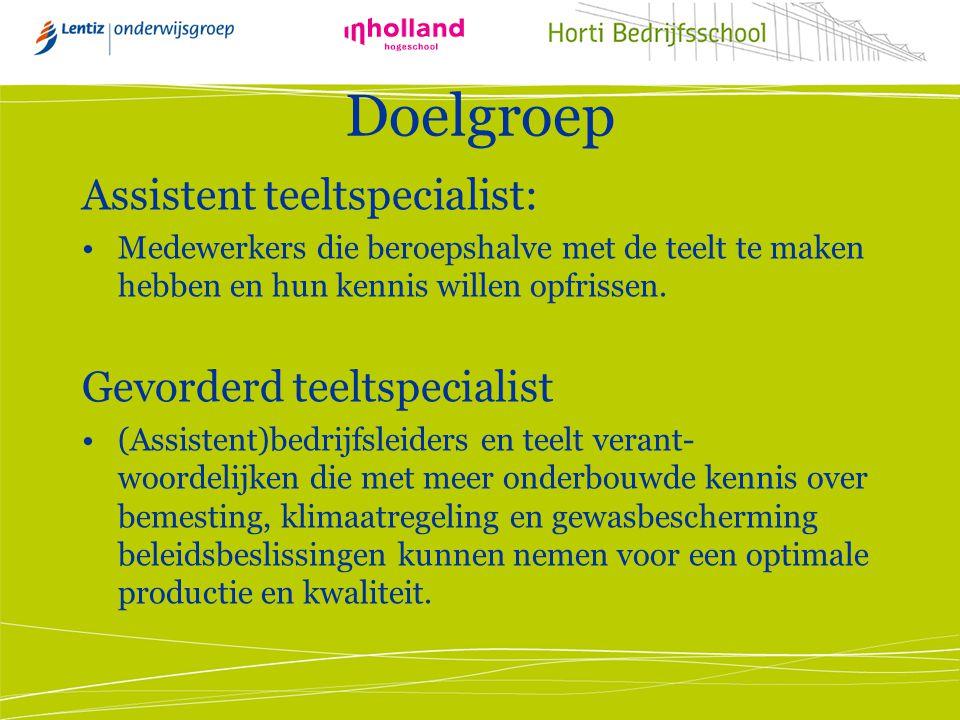 Doelgroep Assistent teeltspecialist: Gevorderd teeltspecialist