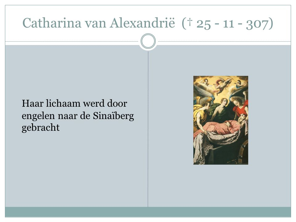Catharina van Alexandrië († 25 - 11 - 307)
