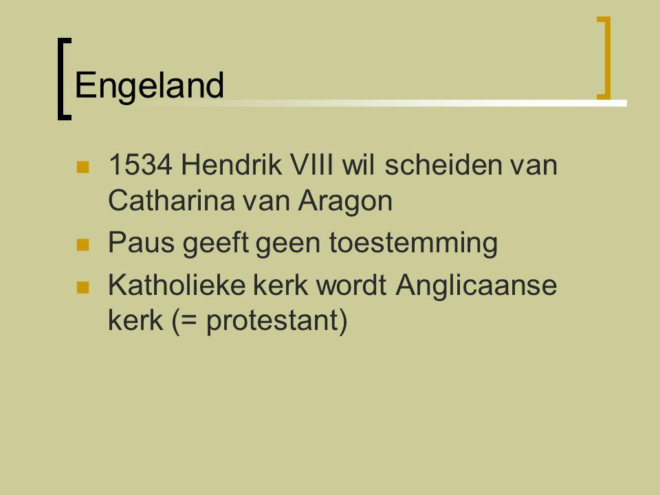 Engeland 1534 Hendrik VIII wil scheiden van Catharina van Aragon