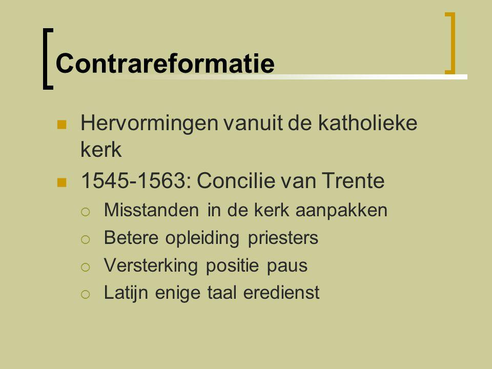 Contrareformatie Hervormingen vanuit de katholieke kerk