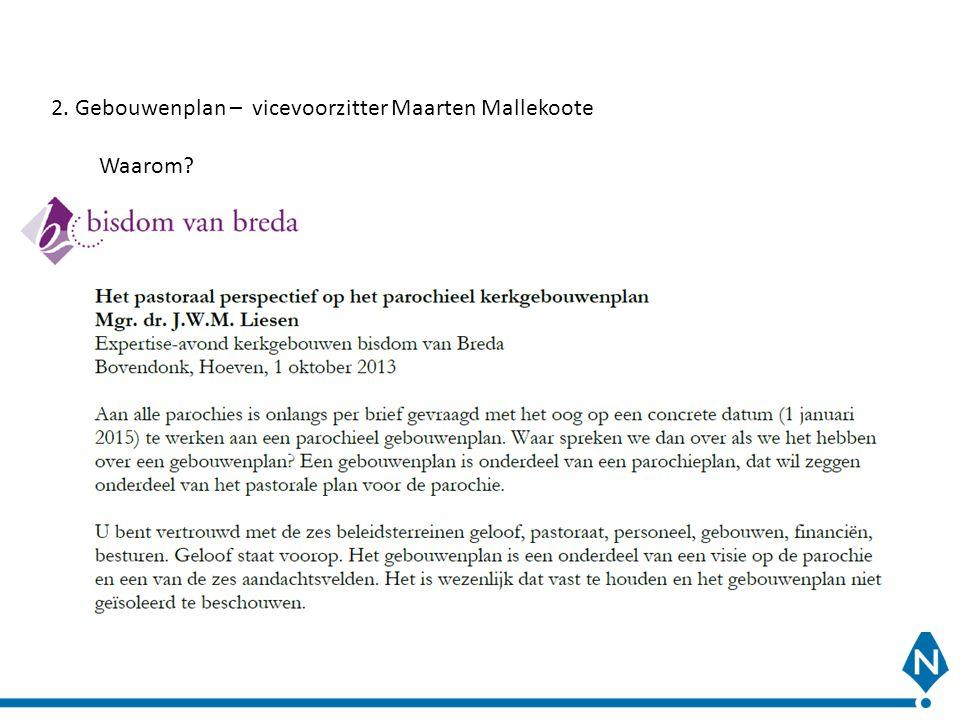 2. Gebouwenplan – vicevoorzitter Maarten Mallekoote