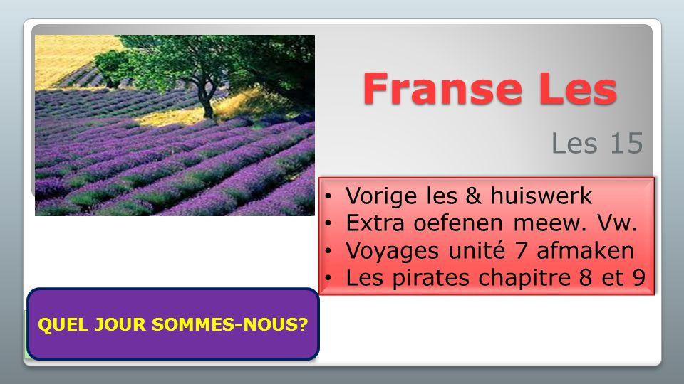 Franse Les Les 15 Vorige les & huiswerk Extra oefenen meew. Vw.