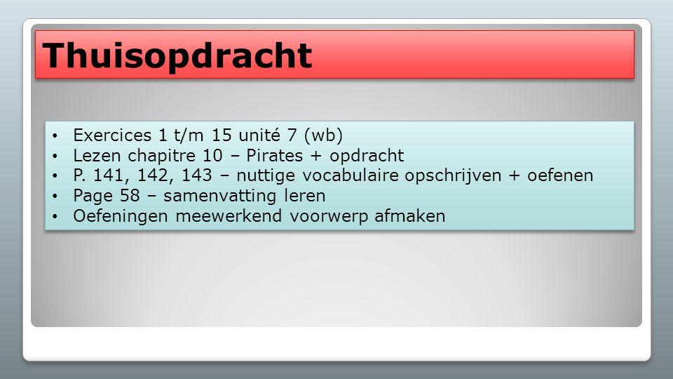 Thuisopdracht Exercices 1 t/m 15 unité 7 (wb)