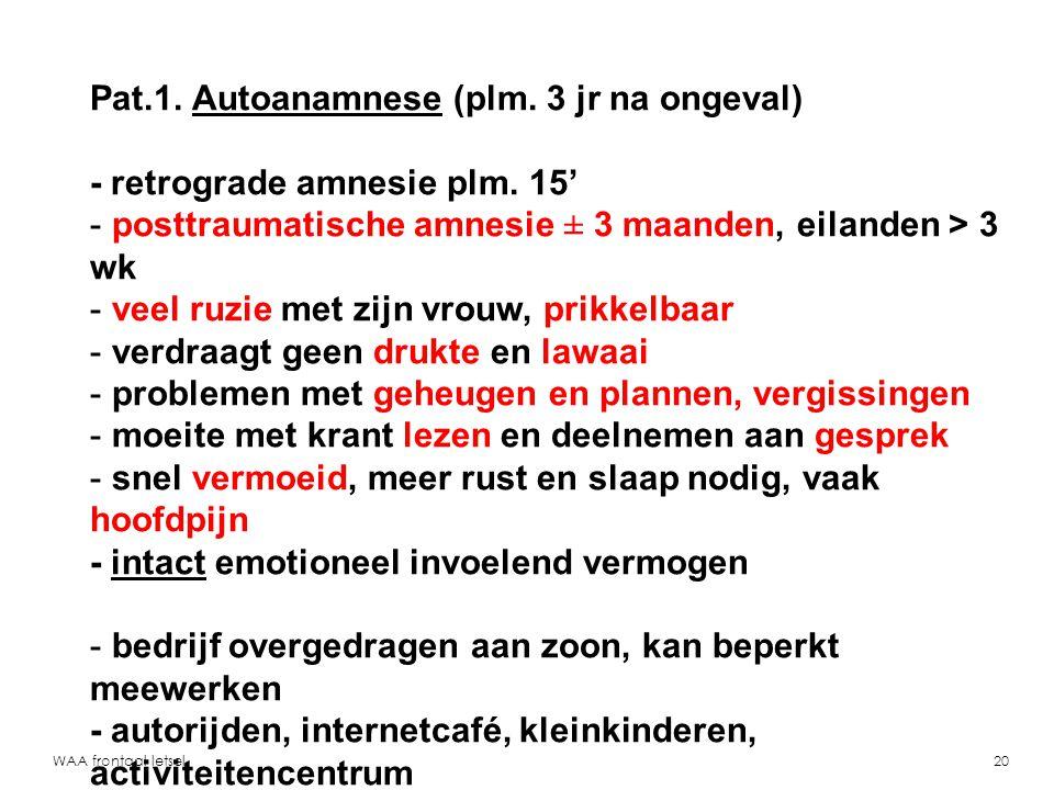 Pat.1. Autoanamnese (plm. 3 jr na ongeval)
