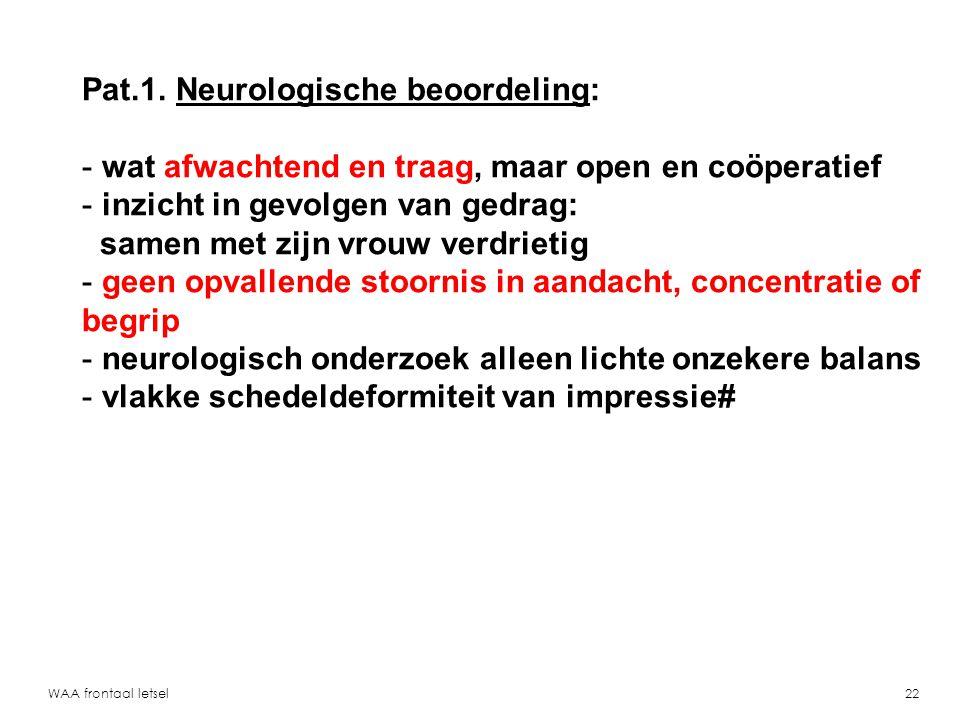 Pat.1. Neurologische beoordeling: