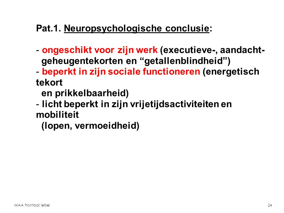 Pat.1. Neuropsychologische conclusie: