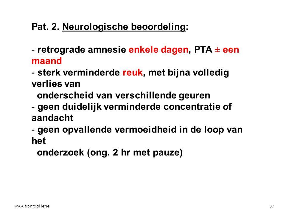 Pat. 2. Neurologische beoordeling: