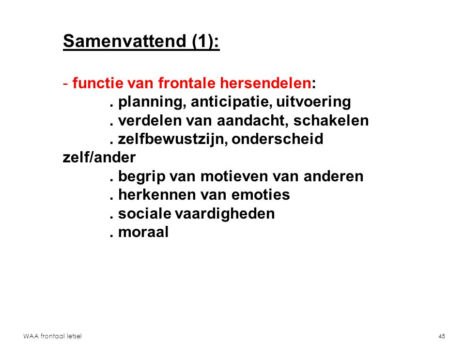 Samenvattend (1): functie van frontale hersendelen: