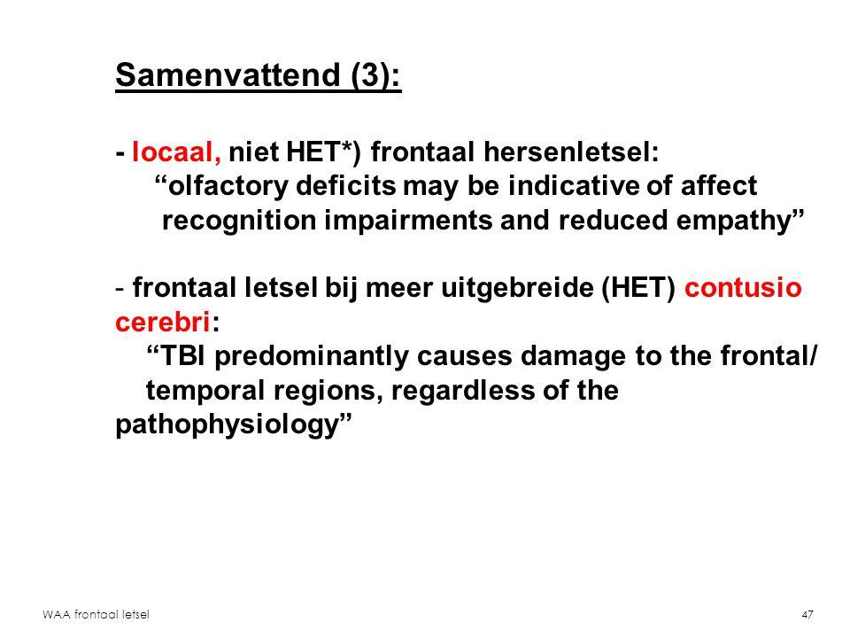 Samenvattend (3): - locaal, niet HET*) frontaal hersenletsel: