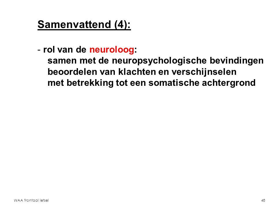 Samenvattend (4): rol van de neuroloog:
