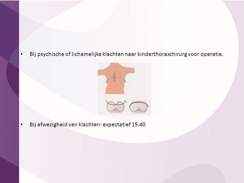 Bij psychische of lichamelijke klachten naar kinderthoraxchirurg voor operatie.