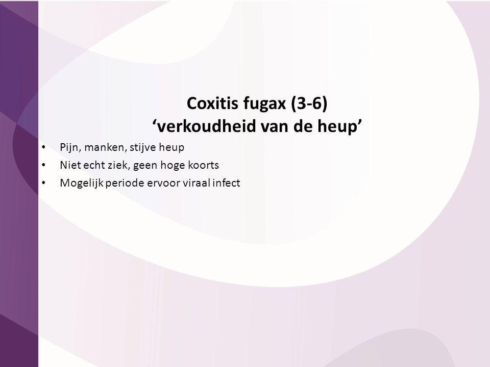 Coxitis fugax (3-6) 'verkoudheid van de heup'