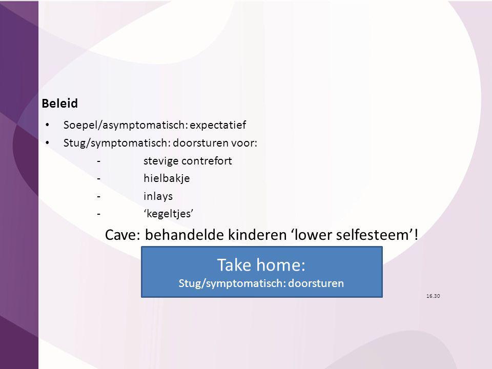 Take home: Cave: behandelde kinderen 'lower selfesteem'! Beleid