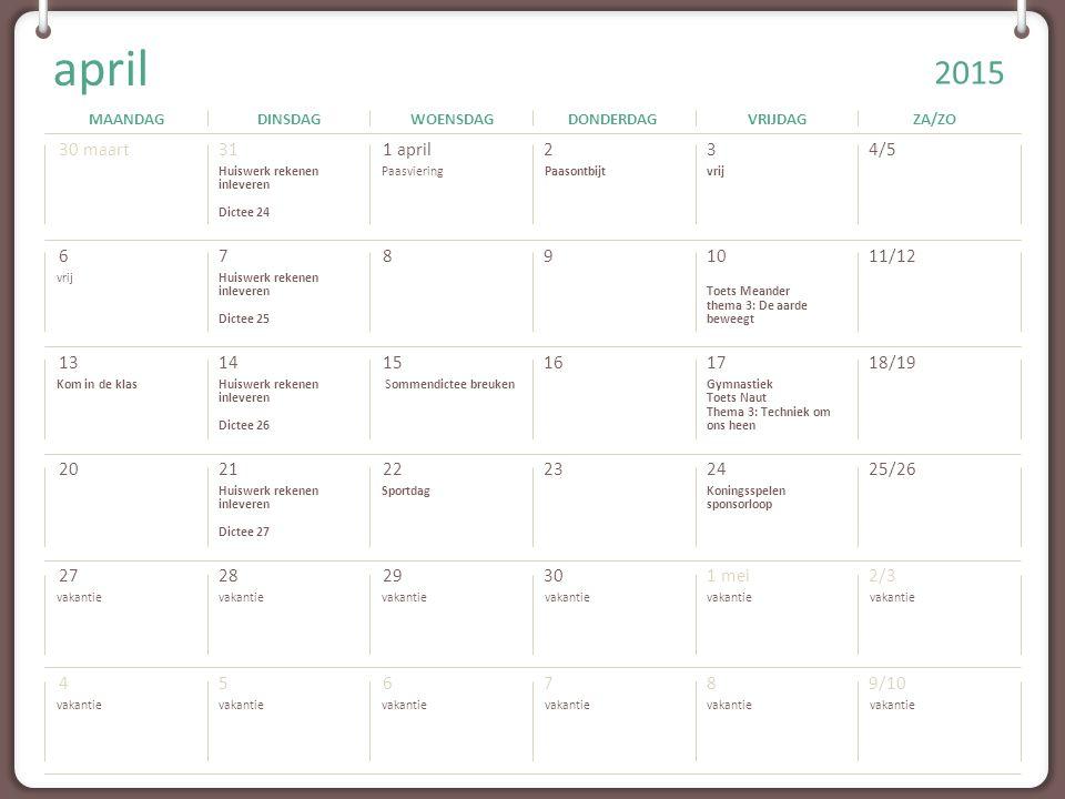 april Huiswerk rekenen inleveren Dictee 24 Paasviering Paasontbijt