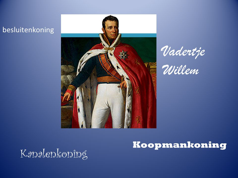 besluitenkoning Vadertje Willem Koopmankoning Kanalenkoning