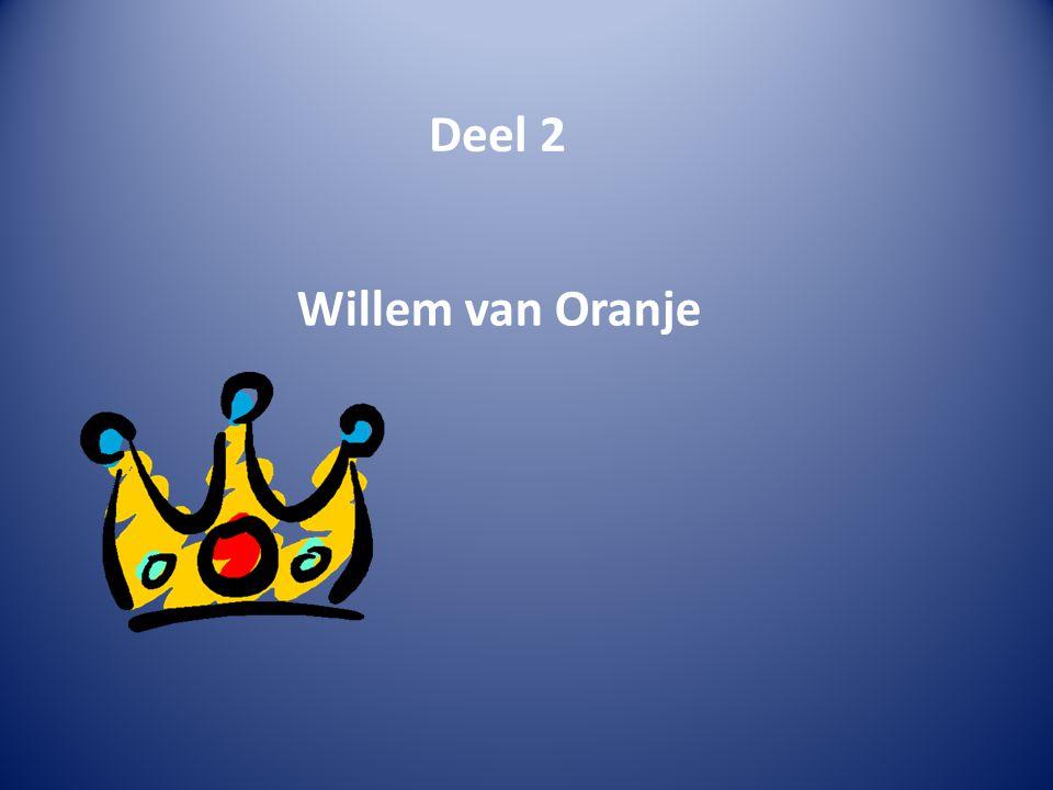 Deel 2 Willem van Oranje