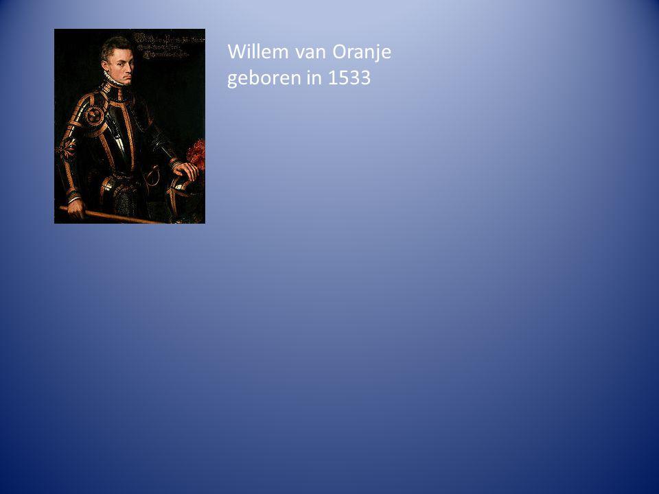 Willem van Oranje geboren in 1533