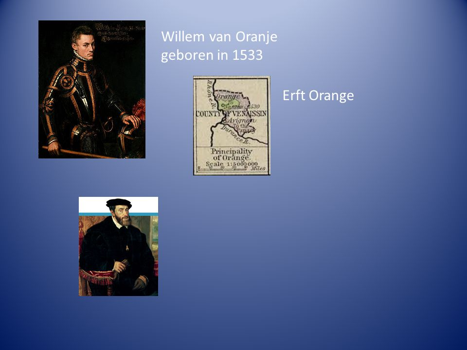 Willem van Oranje geboren in 1533 Erft Orange