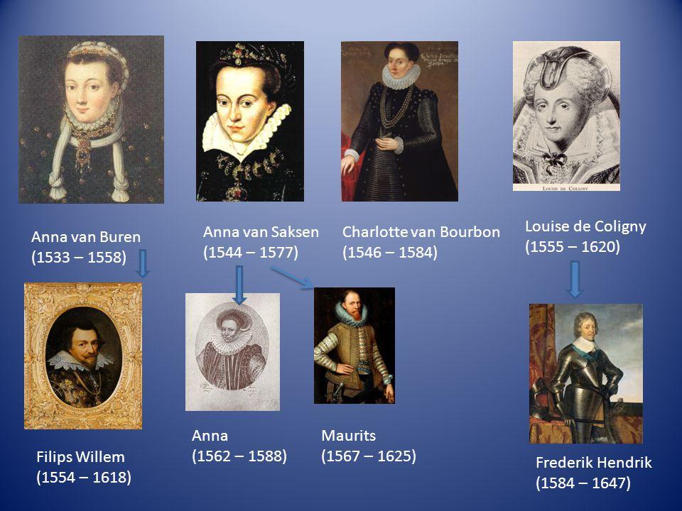 Louise de Coligny (1555 – 1620) Anna van Saksen. (1544 – 1577) Charlotte van Bourbon. (1546 – 1584)