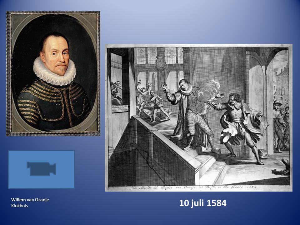 Willem van Oranje Klokhuis 10 juli 1584