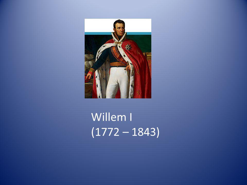 Willem I (1772 – 1843)