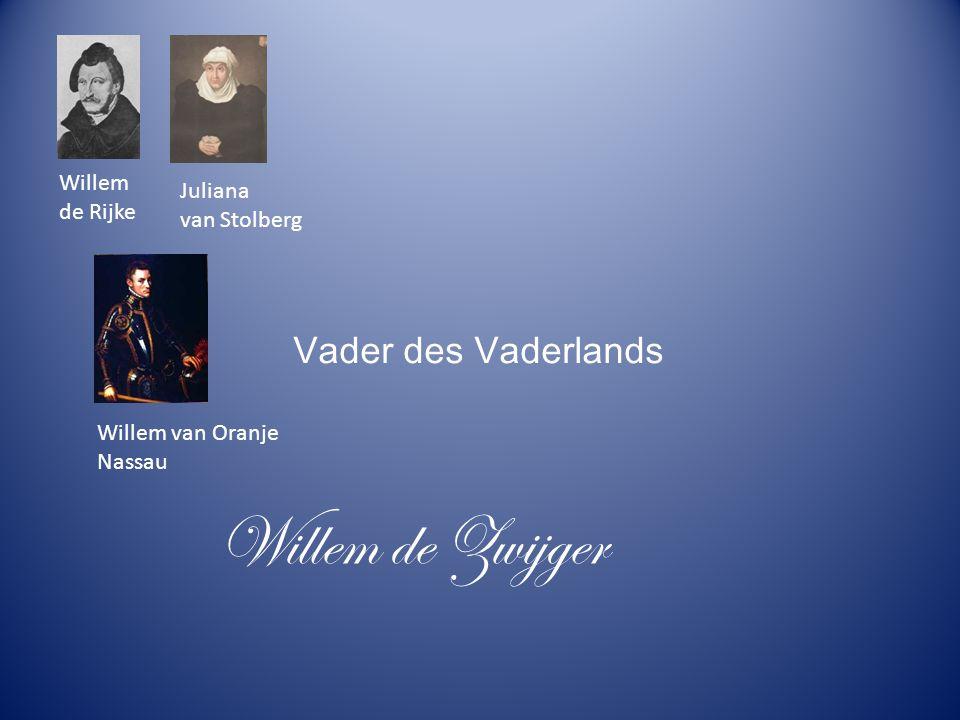 Willem de Zwijger Vader des Vaderlands Willem Juliana de Rijke