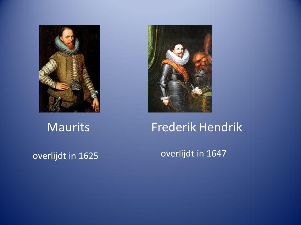 Maurits Frederik Hendrik overlijdt in 1647 overlijdt in 1625