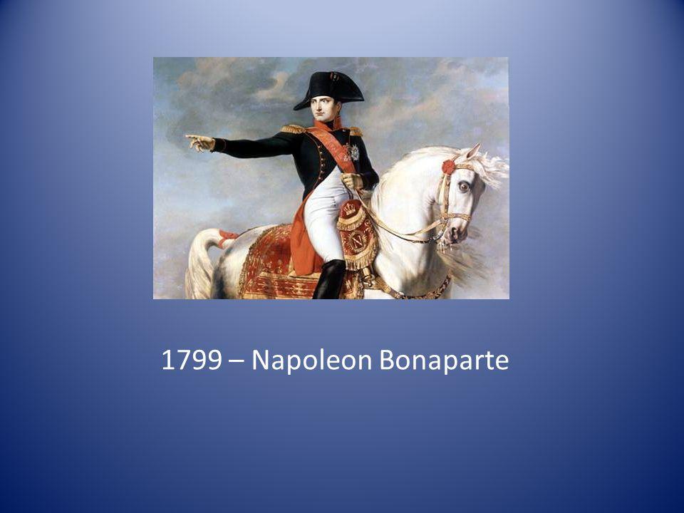 1799 – Napoleon Bonaparte