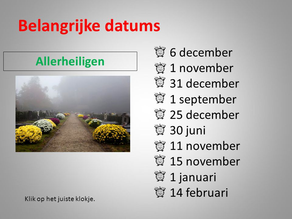 Belangrijke datums 6 december 1 november Allerheiligen 31 december