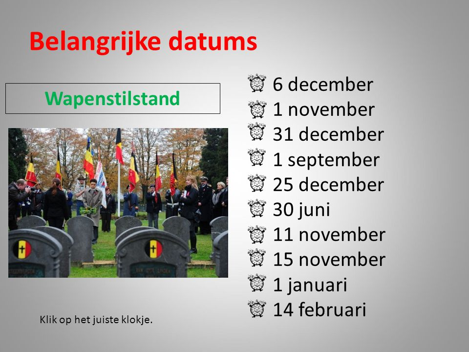 Belangrijke datums 6 december 1 november Wapenstilstand 31 december